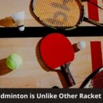 How Badminton is Unlike Other Racket Sports