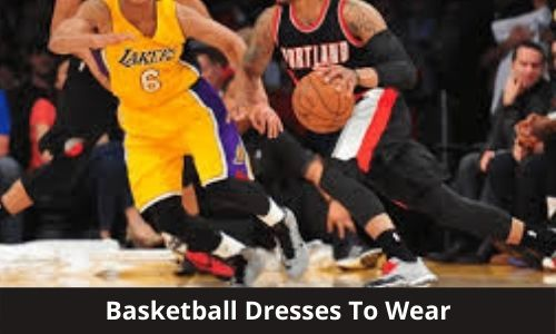 Basketball Dresses To Wear