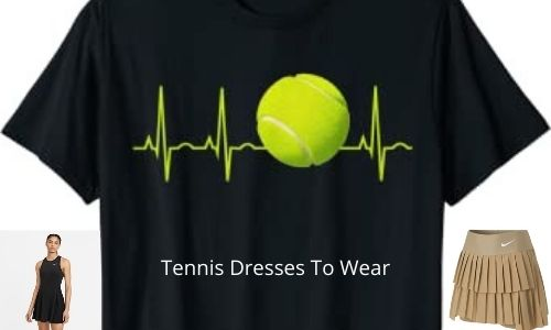 Tennis Dresses To Wear
